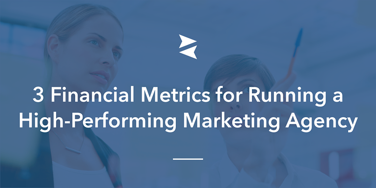 Banner Image: Three financial metrics for running a high-performing marketing agency.