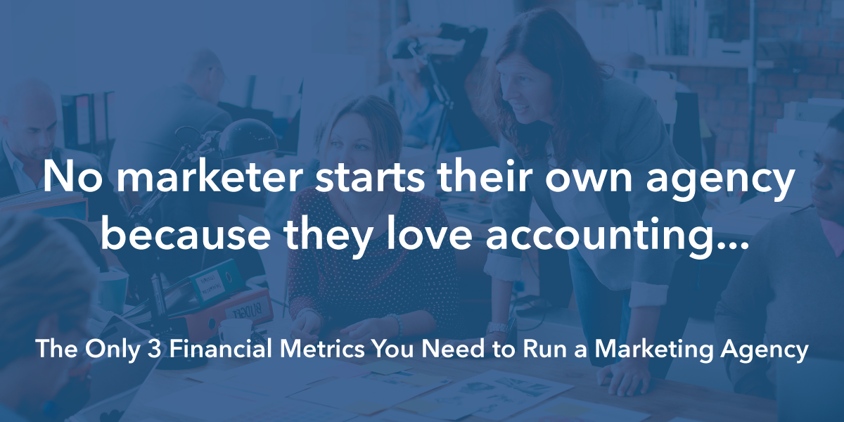 Banner Image: No marketer starts their own agency because they love accounting.