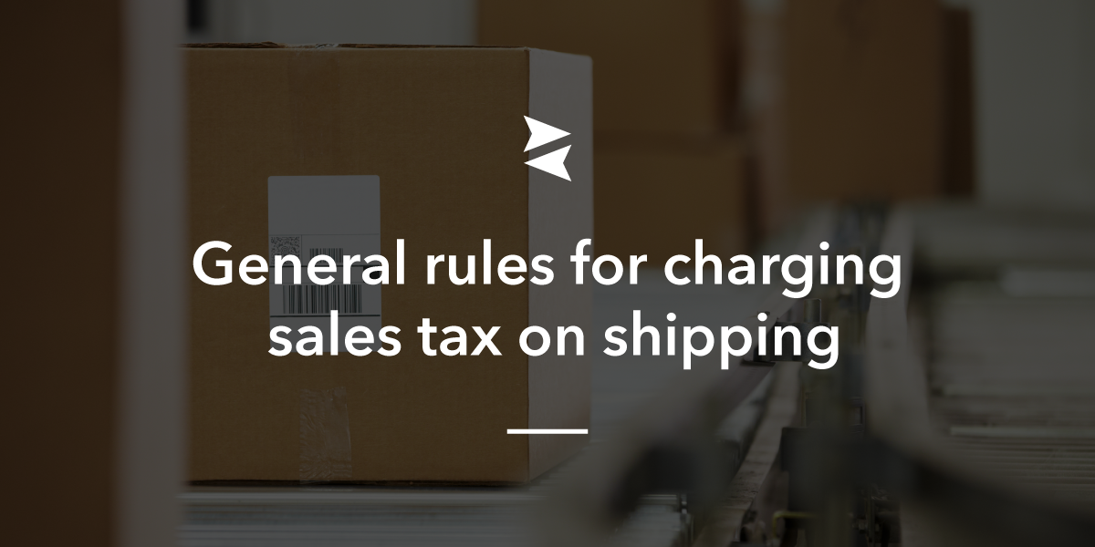 General rules for charging sales tax on shipping
