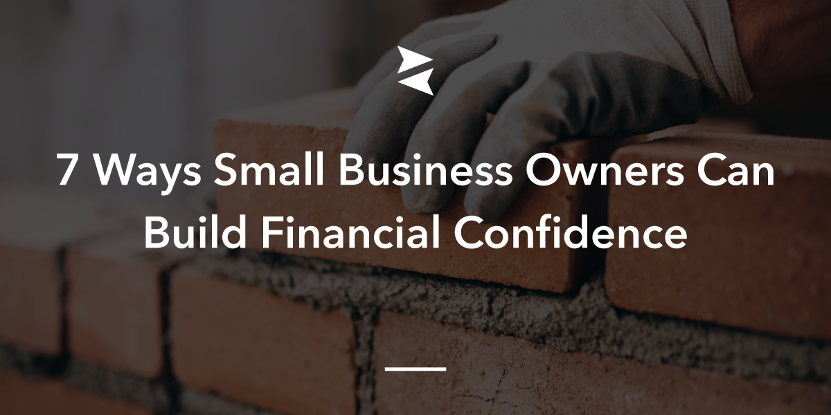 7 Ways Business Owners Can Build Financial Confidence | inDinero