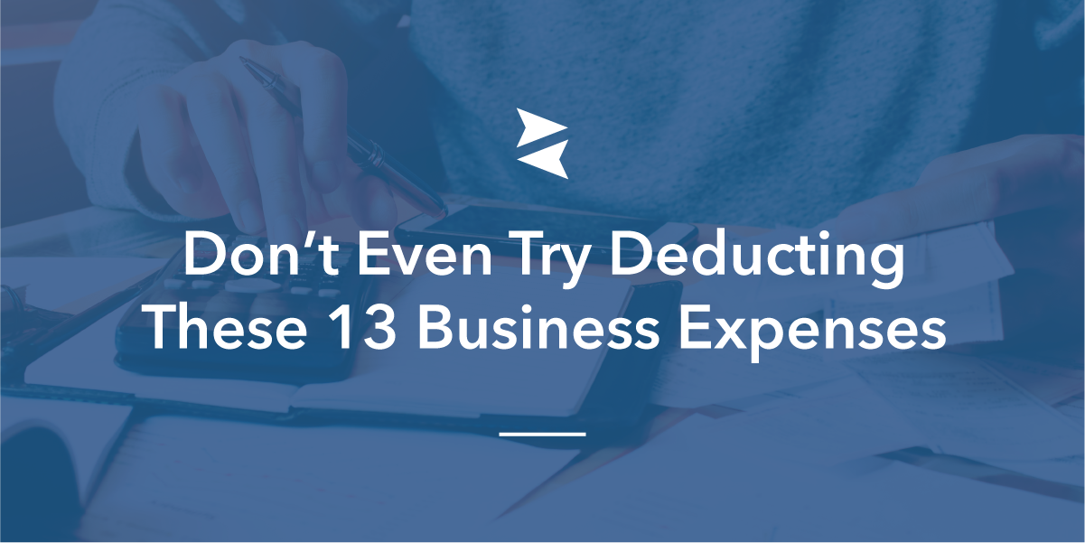 Social Banner: Don't even try deducting these 13 business expenses