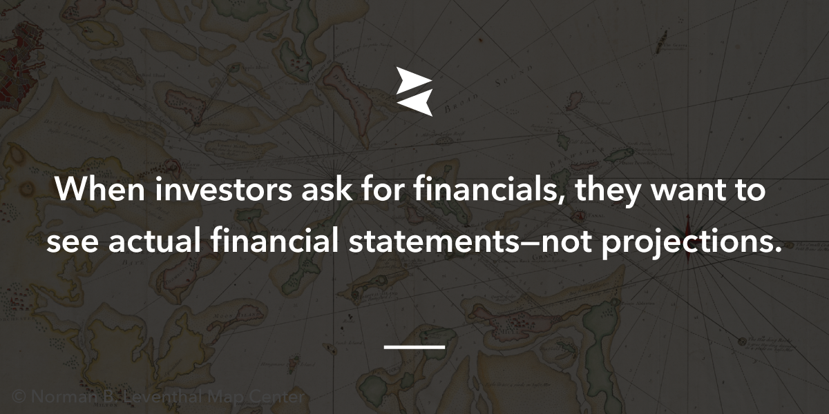 When investors ask for financials, they want a clear picture of your financials.   By inDinero