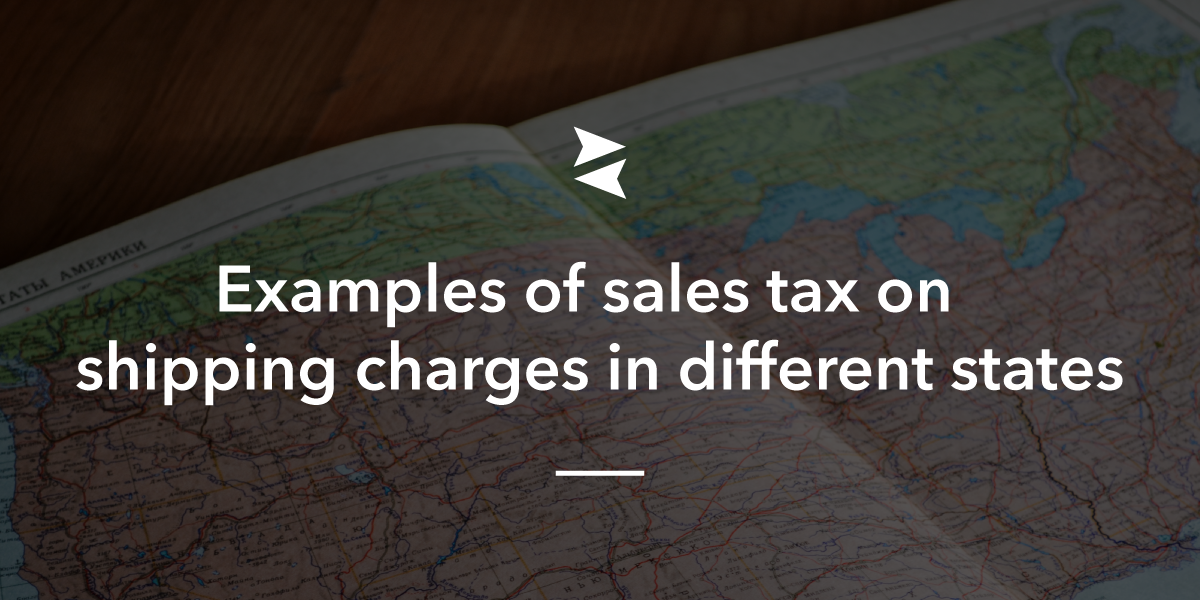Examples of Sales Tax on Shipping Charges in Different States