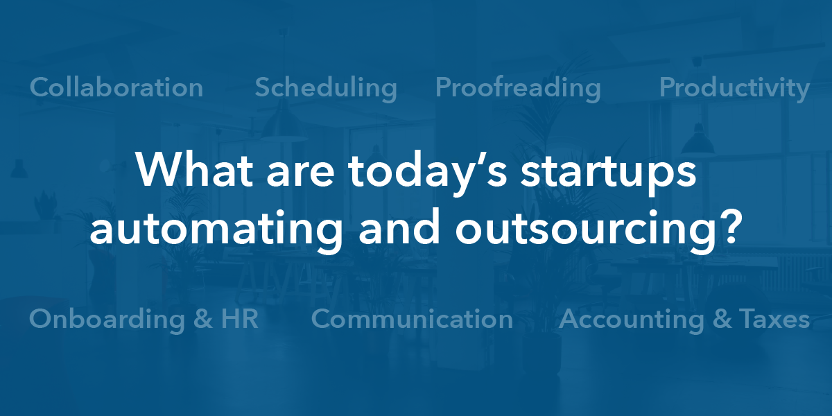 Banner Image: What are today's startups automating and outsourcing?