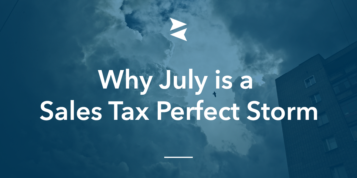 Banner Image: Why July is a Sales Tax Perfect Storm
