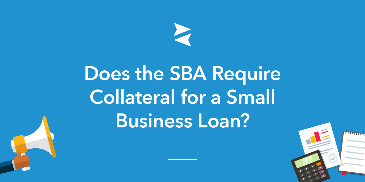 Banner: Understand how the SBA uses  your personal collateral when assessing your application for a business loan.