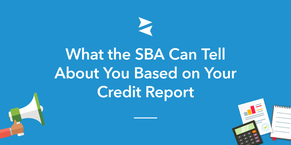 Banner: Understand why the SBA needs your personal credit report to decide whether you're eligible for a business loan.