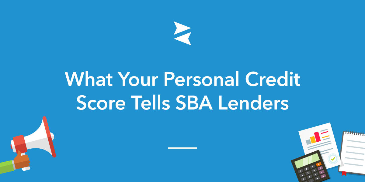 Banner: Understand how the SBA uses  your personal credit score to decide whether you're eligible for a business loan.