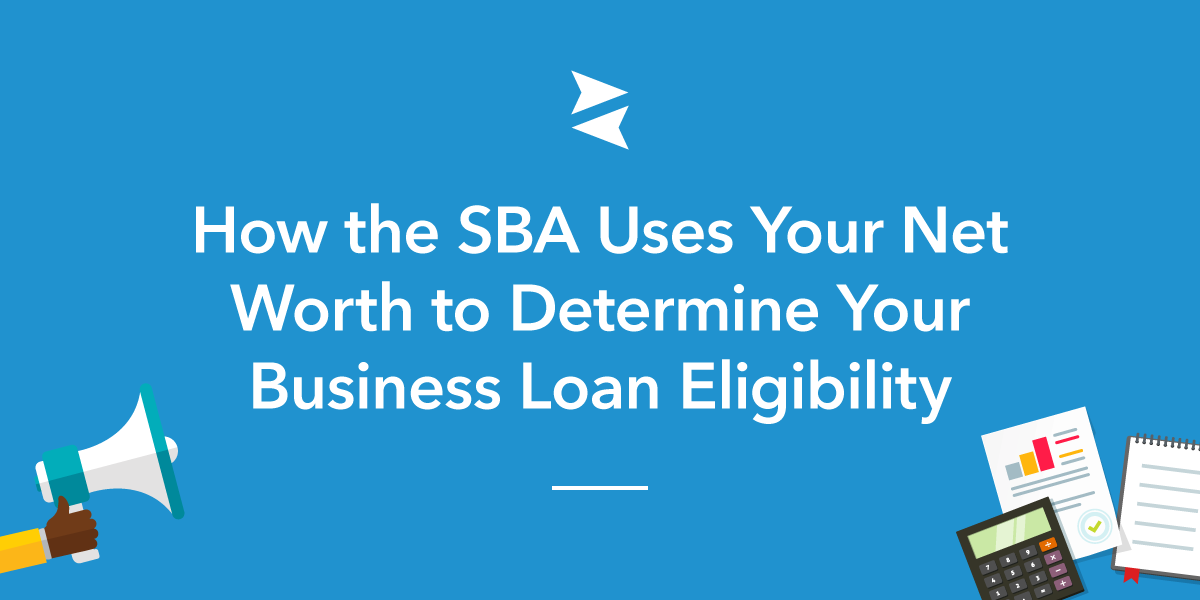 Banner: Understand how the SBA uses  your personal net worth when assessing your application for a business loan.