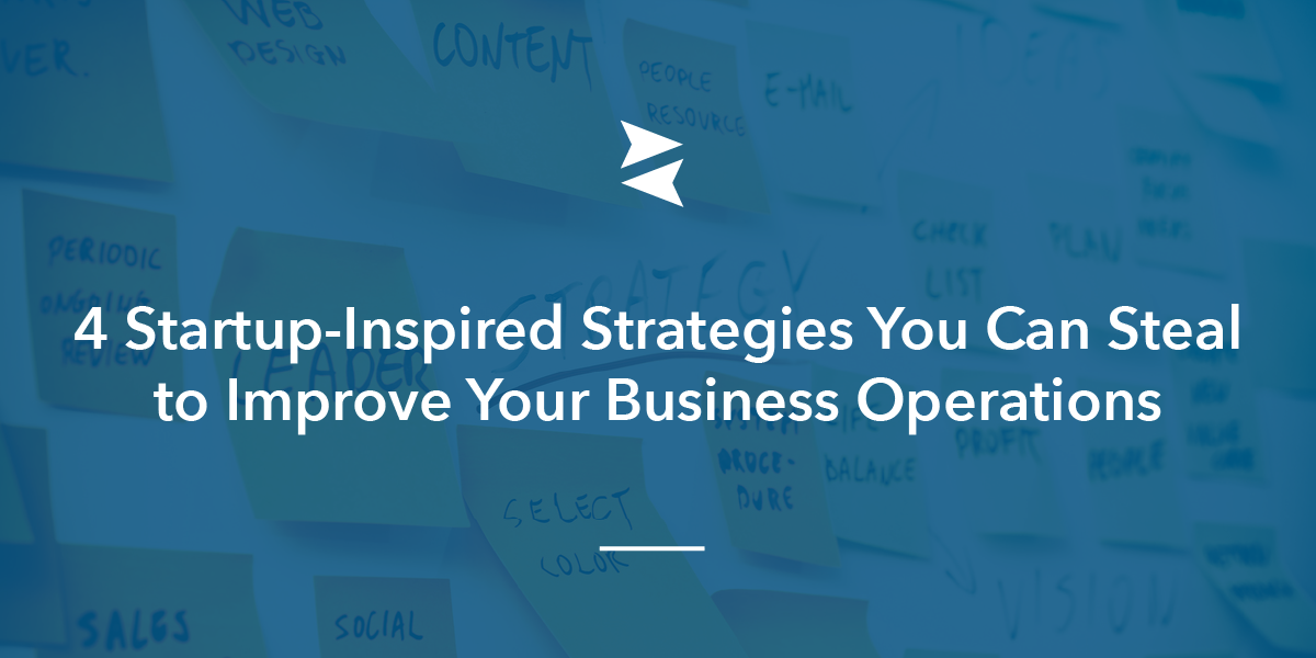 Banner Image: Startup-Inspired Strategies You Can Use to Run a More Efficient Small Business