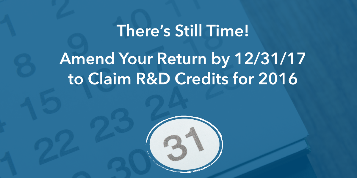 Banner Image: There's Still Time! Amend Your Return by 12/31/17 to Claim R&D Credits for 2016.
