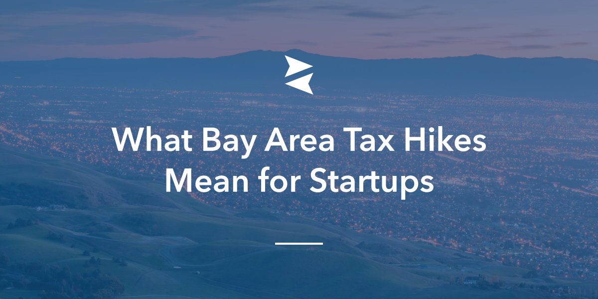 What will 2017's tax changes in the Bay Area mean for the local startup community?