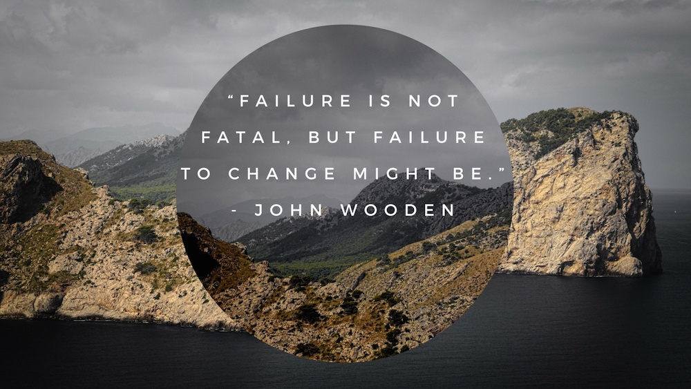 Failure is not fatal, but failure to change might be. —John Wooden quote for article about outsourced accounting